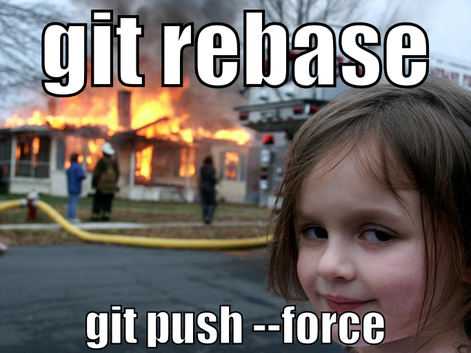 Git rebase disaster girl